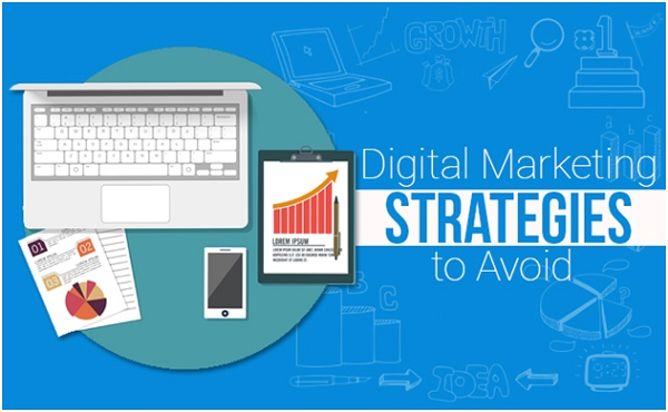 8 Digital Marketing Strategies You Must Avoid