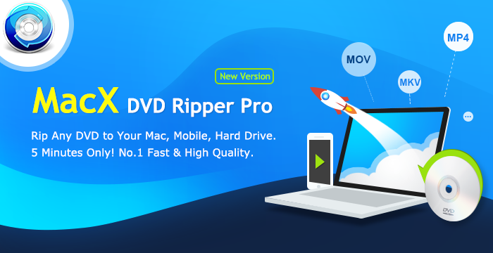 How To Rip DVDs In The Fastest Speed Without Quality Loss – MacX DVD Ripper Pro Review