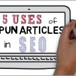 5 Important Uses Of Spun Articles in SEO