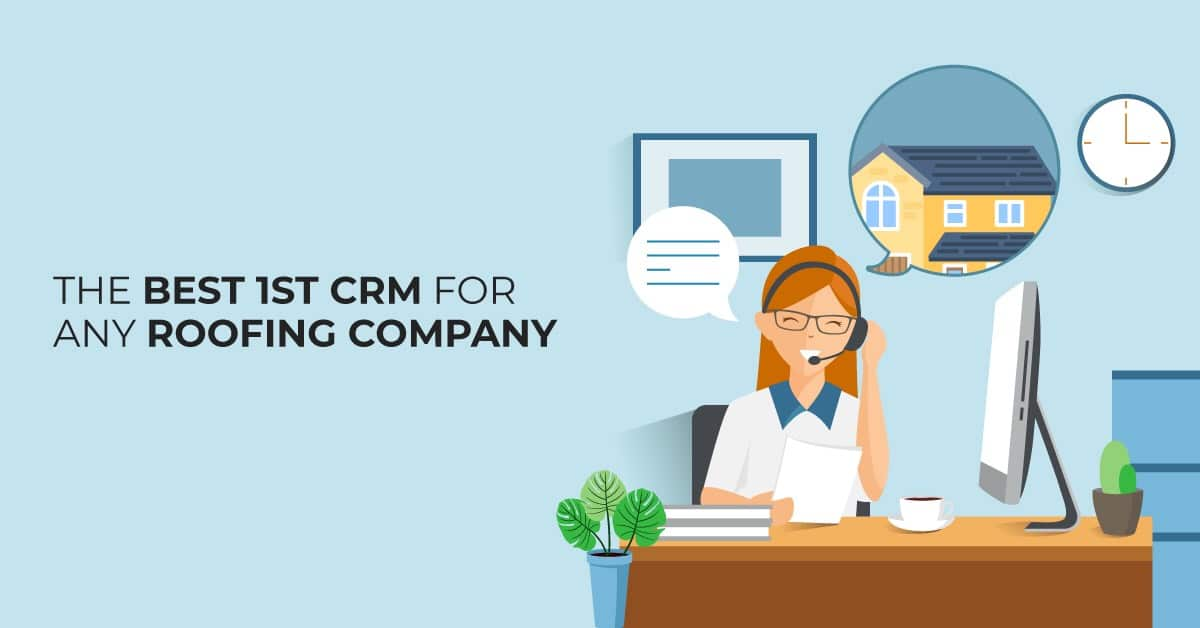 5 Reasons Your Company Needs Roofing CRM