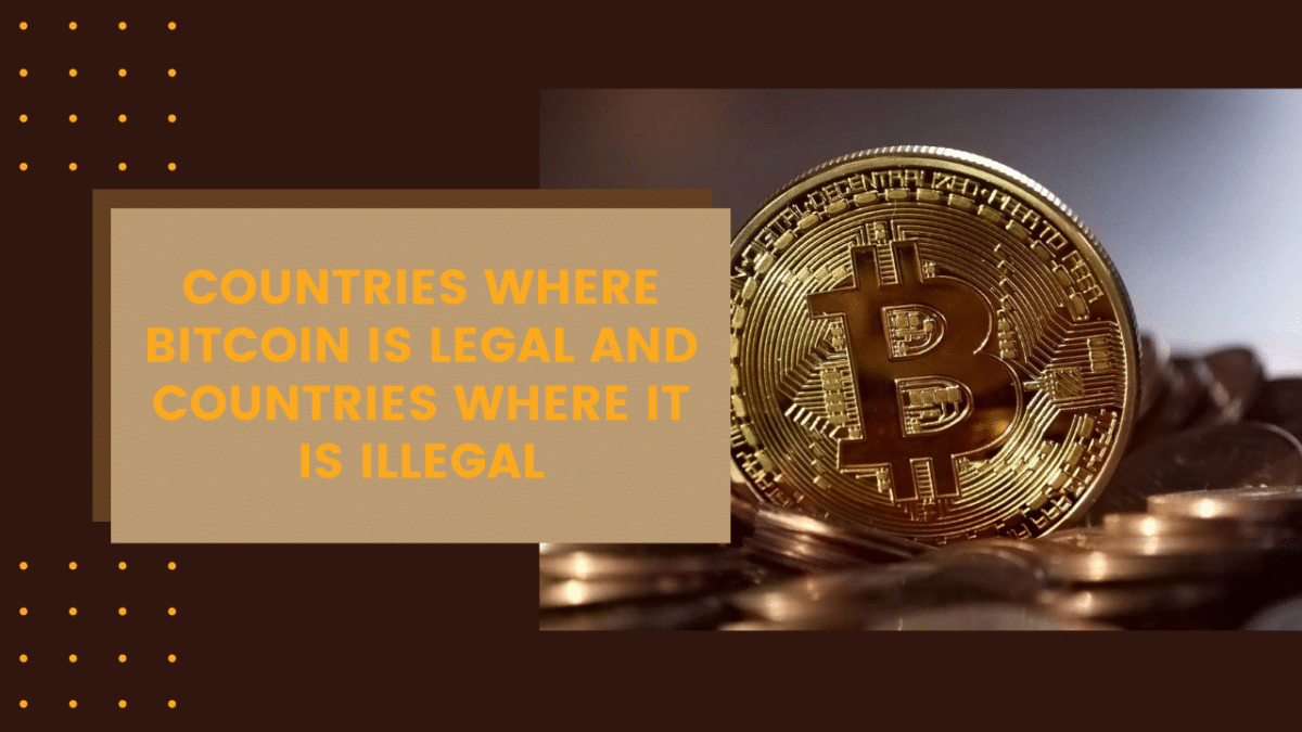 Countries Where Bitcoin Is Legal And Countries Where It Is Illegal
