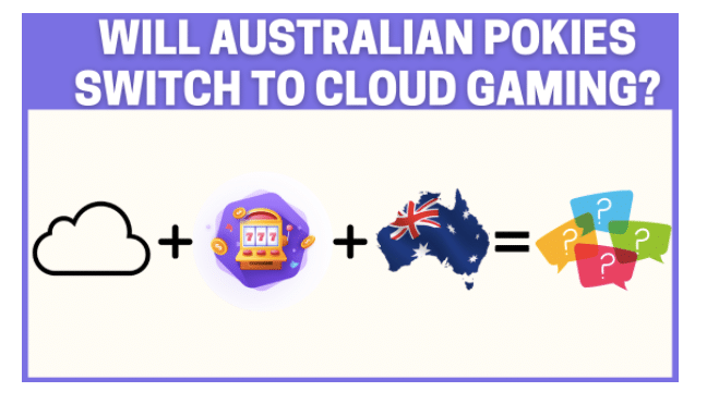 Will Australian Real Money Pokies Switch To Cloud Gaming In 2021?