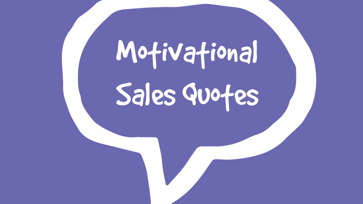Sales Motivational Quotes That'll Surely Help to Boost Your Business