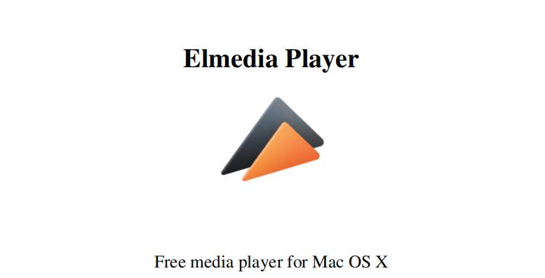 Download Free Elmedia Player for Mac to Enjoy Your Favorite Media