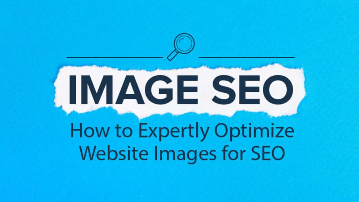 Images SEO Tips: How To Optimize Your Images For The Search