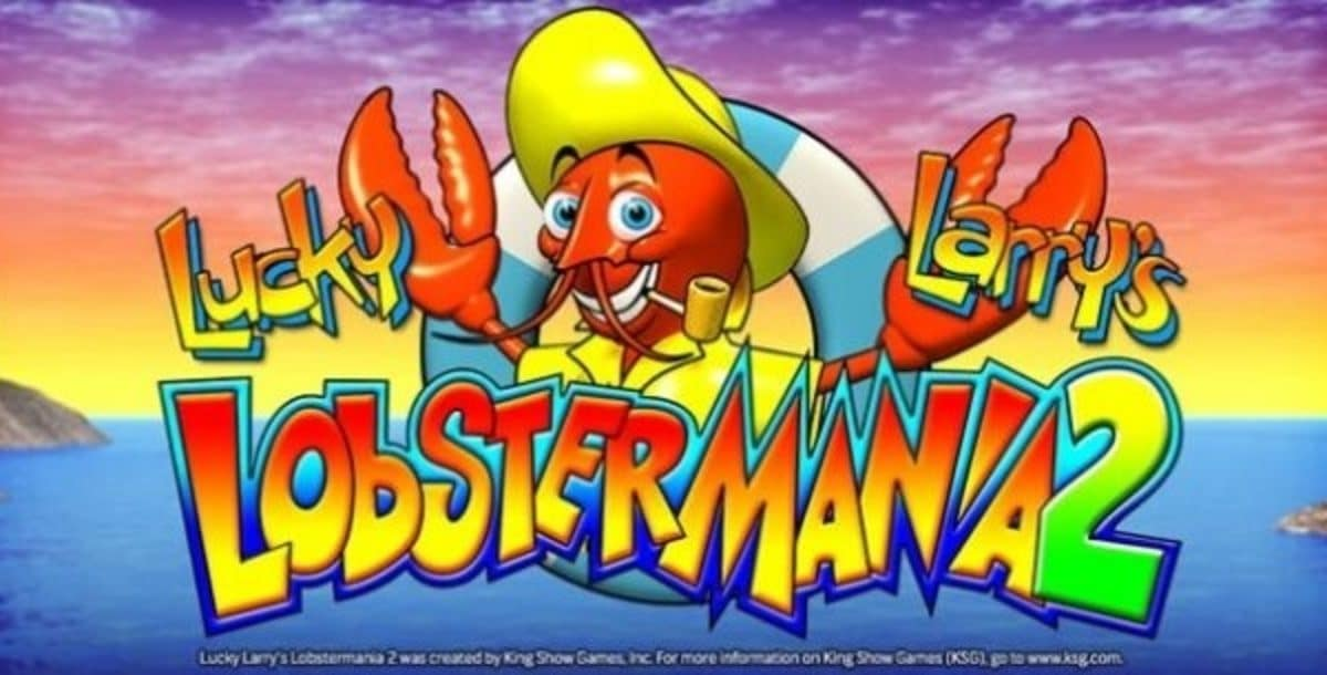 Lucky Larry's Lobstermania 2 Slot Review 2021