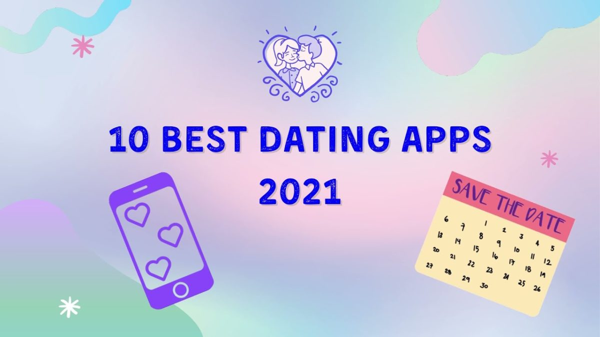 Top 10 Famous Dating Apps in 2021