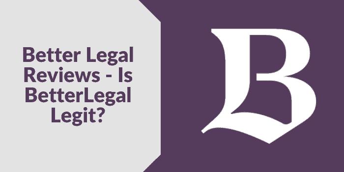 Is BetterLegal Legit?