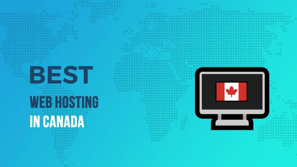 Best Web Hosting In Canada In 2021?